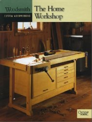 The Home Workshop (Woodsmith: Custom Woodworking)