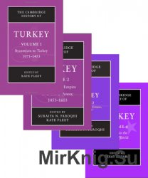 The Cambridge History of Turkey: Vols. I-IV