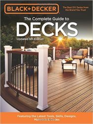 Black & Decker The Complete Guide to Decks, 6th edition