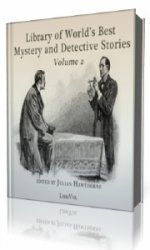 Library of the World's Best Mystery and Detective Stories, Volume 2, part 1  (Аудиокнига)