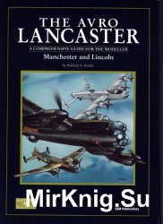 The Avro Lancaster, Manchester and Lincoln: A Comprehensive Guide for the Modeller (SAM Modellers Datafile 4)