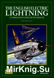 The English Electric Lightning: A Comprehensive Guide for the Modeller (SAM Modellers Datafile 7)