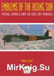 Emblems of the Rising Sun: Imperial Japanese Air Force Unit Markings 1935-1945