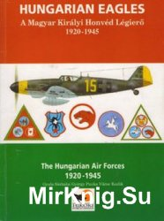 Hungarian Eagles: The Hungarian Air Forces 1920-1945
