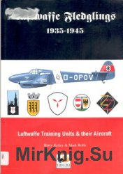 Luftwaffe Fledglings 1935-1945: Luftwaffe Training Units and Their Aircraft