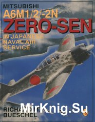 Mitsubishi A6M1/2/-2N Zero-Sen in Japanese Naval Air Service (Schiffer Military/Aviation History)