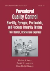 Parenteral Quality Control: Sterility, Pyrogen, Particulate, and Package Integrity Testing