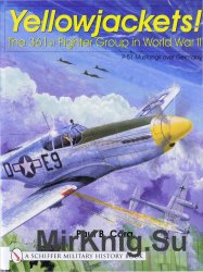 Yellowjackets!: The 361st Fighter Group in World War II (Schiffer Military History)