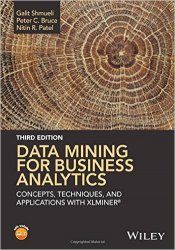 Data Mining for Business Analytics Concepts, Techniques, and Applications with XLMiner, 3rd Edition