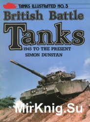 British Battle Tanks 1945 to the Present (Tanks Illustrated No.5)