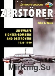 Zerstorer Volume 1: Luftwaffe Fighter-Bombers and Destroyers 1936-1940