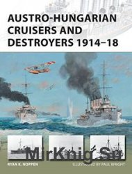 Austro-Hungarian Cruisers and Destroyers 1914-1918 (Osprey New Vanguard 241)