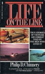 Life on the Line: True Stories of Vietnam Air Combat Told by the Men Who Lived It