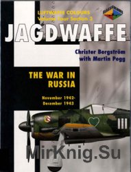 Jagdwaffe: The War in Russia November 1942-December 1943 (Luftwaffe Colours: Volume Four Section 3)