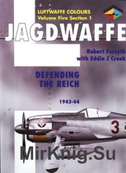 Jagdwaffe: Defending the Reich 1943-1944 (Luftwaffe Colours: Volume Five Section 1)