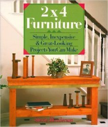 Two by Four Furniture: Simple, Inexpensive, and Great-Looking Projects You Can Make