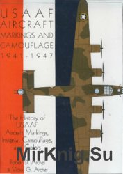 US Army Air Forces: Aircraft Markings and Camouflage 1941-1947