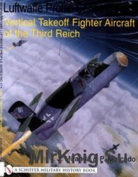 Vertical Takeoff Aircraft of the Third Reich (The Luftwaffe Profile Series №17)