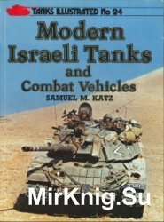 Modern Israeli Tanks and Combat Vehicles (Tanks Illustrated No.24)