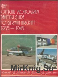 The Official Monogram Painting Guide to German Aircraft 1935-1945
