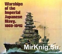 Warships of the Imperial Japanese Navy 1869-1945