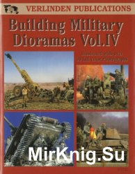 Building Military Dioramas Vol.IV (Verlinden Publications)