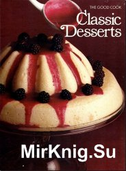 The Good Cook. Classic Desserts