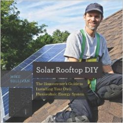 Solar Rooftop DIY: The Homeowner's Guide to Installing Your Own Photovoltaic Energy System