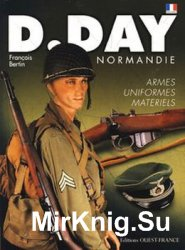 D-Day Normandie: Uniformes-Armes-Materiels