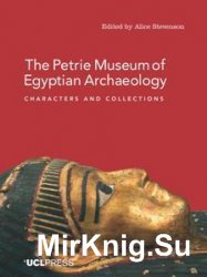 Petrie Museum of Egyptian Archaeology: Characters and Collections
