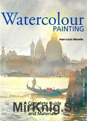Watercolor Painting: A Complete Guide to Techniques and Materials