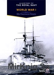History of the Royal Navy: World War I (A History of the Royal Navy)