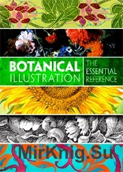 Botanical Illustration: The Essential Reference