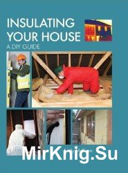 Insulating Your House: A DIY Guide