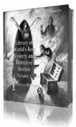 Library of the World's Best Mystery and Detective Stories, Volume 3  (Аудиокнига)