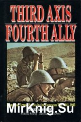 Third Axis Fourth Ally: Romanian Armed Forces in the European War 1941-1945
