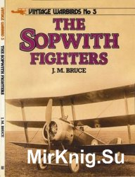 The Sopwith Fighters (Vintage Warbirds 5)