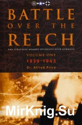 Battle Over the Reich: The Strategic Bomber Offensive Against Germany Vol.1: 1939-1943