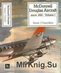 McDonnell Douglas Aircraft since 1920: Volume I