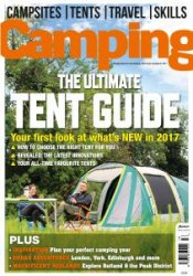 Camping – The Ultimate Tent Guide – February-March 2017