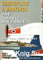 The Israeli Air Force Part Two: 1967-2001