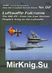 Luftwaffe Fulcrums (Post WW2 Combat Aircraft Series 02)