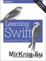 Learning Swift: Building Apps for OSX, iOS, and Beyond, 2nd Edition