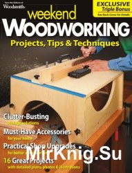 Woodsmith. Weekend Woodworking Projects, Tips & Techniques (2013)