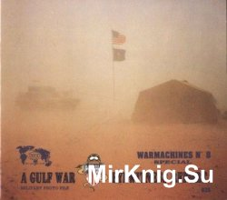 A Gulf War Eyewitness Report (Warmachines Special №8)