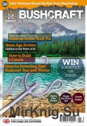 Bushcraft & Survival Skills Magazine - Issue 66