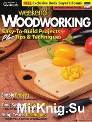 Woodsmith. Weekend Woodworking Easy-to-Build Projects, Tips & Techniques (2011)