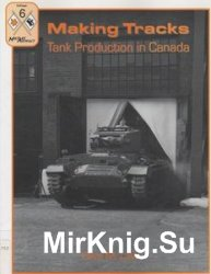 Making Tracks: Tank Production in Canada (Military Artifact UpClose №6)