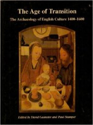 The Age of Transition: The Archaeology of English Culture 1400-1600