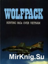 Wolfpack: Hunting MiGs over Vietnam